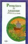Peregrinos del Amazonas - Alfredo Gómez Cerdá