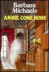 Ammie, Come Home - Barbara Michaels