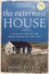 The Outermost House: A Year of Life On The Great Beach of Cape Cod - Henry Beston