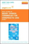 Spanish Terminology for Chiropractic Care - Pageburst E-Book on Vitalsource (Retail Access Card) - C.V. Mosby Publishing Company