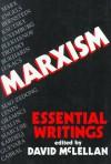 Marxism: Essential Writings - David McLellan