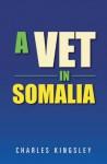 A Vet in Somalia - Charles Kingsley