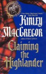 Claiming the Highlander (Avon Romantic Treasure) - Kinley MacGregor