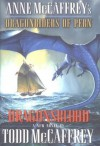 Dragonsblood (Dragonriders of Pern) - Todd J. McCaffrey, Anne McCaffrey