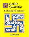 Gentle Swastika: Reclaiming the Innocence - ManWoman