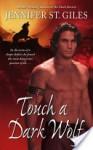 Touch A Dark Wolf (Shadowmen #1) - Jennifer St. Giles