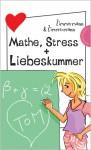 Mathe, Stress + Liebeskummer - Irene Zimmermann, Hans-Günther Zimmermann
