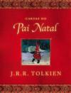 Cartas do Pai Natal - J.R.R. Tolkien, Ester Ribeiro, Cristina Correia