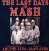 The Last Days of Mash: Photographs and Notes - Arlene Alda, Alan Alda