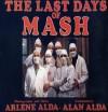 The Last Days of Mash: Photographs and Notes - Arlene Alda, Alan Alda