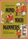 Mind Your Manners - Peggy Parish, Marylin Hafner