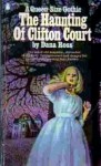 The Haunting of Clifton Court - Dana Ross