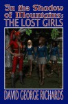 In the Shadow of Mountains: The Lost Girls - David George Richards
