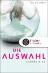 Die Auswahl (Cassia & Ky, #1) - Ally Condie, Stefanie Schäfer