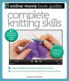 Complete Knitting Skills: With 27 Exclusive Teaching Clips to View Online - Debbie Tomkies
