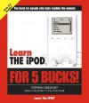 Learn the iPod for 5 Bucks - Stephen Gregory