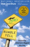 Rumble Yell: Discovering America's Biggest Bike Ride - Brian David Bruns