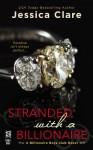 Stranded with a Billionaire (Billionaire Boys Club Novel) - Jessica Clare