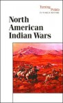 North-American Indian Wars (Turning Points in World History) - Don Nardo