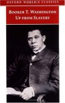 Up from Slavery (Oxford World's Classics) - Booker T. Washington