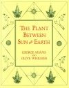 The Plant between Sun and Earth - George Adams