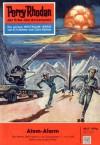 "Perry Rhodan 5: Atom-Alarm (Heftroman): Perry Rhodan-Zyklus ""Die Dritte Macht"" (Perry Rhodan-Erstauflage) (German Edition) - Kurt Mahr"