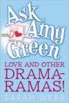 Ask Amy Green: Love and Other Drama-Ramas! - Sarah Webb