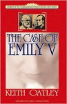 The Case Of Emily V - Keith Oatley