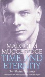Time and Eternity: Uncollected Writings - Malcolm Muggeridge, Mother Teresa