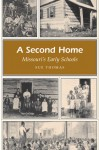A Second Home: Missouri's Early Schools - Sue Thomas