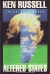 Altered States: The Autobiography of Ken Russell - Ken Russell