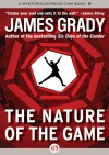 The Nature of the Game - James Grady