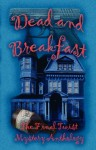 Dead and Breakfast - Lisa Rene Smith, Cash Anthony, John Foxjohn, Betty Gordon, Linda Houle, Pauline Baird Jones, Alexis Glynn Latner, Gayle Wigglesworth, Diana L. Driver