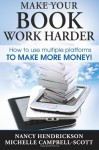 Make Your Book Work Harder - Nancy Hendrickson, Michelle Campbell-Scott