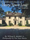 The Residential Architecture of Henry Sprott Long and Associates - William R. Mitchell