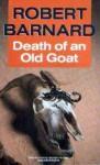 Death Of An Old Goat - Robert Barnard