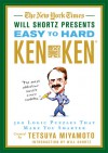 The New York Times Will Shortz Presents Easy to Hard KenKen: 300 Logic Puzzles That Make You Smarter - Will Shortz, Tetsuya Miyamoto, New York Times Guides Staff