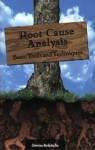 Root Cause Analysis: Basic Tools And Techniques - Denise E. Robitaille