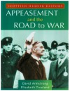 Appeasement And The Road To War (Scottish Higher History) - Elizabeth Trueland, David G. Armstrong