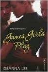 Games Girls Play - Deanna Lee