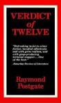 Verdict Of Twelve - Raymond Postgate