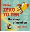 From Zero To Ten: The Story Of Numbers - Vivian French, Ross Collins
