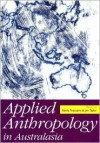 Applied Anthropology in Australasia - Sandy Toussaint, Jim Taylor