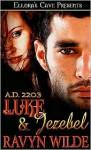 Luke & Jezebel (A.D. 2203 series, #2) - Ravyn Wilde