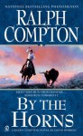 By the Horns - Ralph Compton, David Lawrence Robbins
