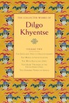 The Collected Works of Dilgo Khyentse, Volume Two - Dilgo Khyentse, Matthieu Ricard, Vivian Kurz