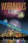 Wormholes Young Adult Edition - Dennis Meredith