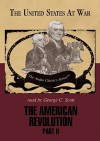 The American Revolution, Part II (MP3 Book) - George H. Smith, George C. Scott