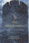 The Watchtower - Lee Carroll, Carol Goodman