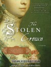 The Stolen Crown: It Was a Secret Marriage--One That Changed the Fate of England Forever - Susan Higginbotham, John Lee, Alison Larkin